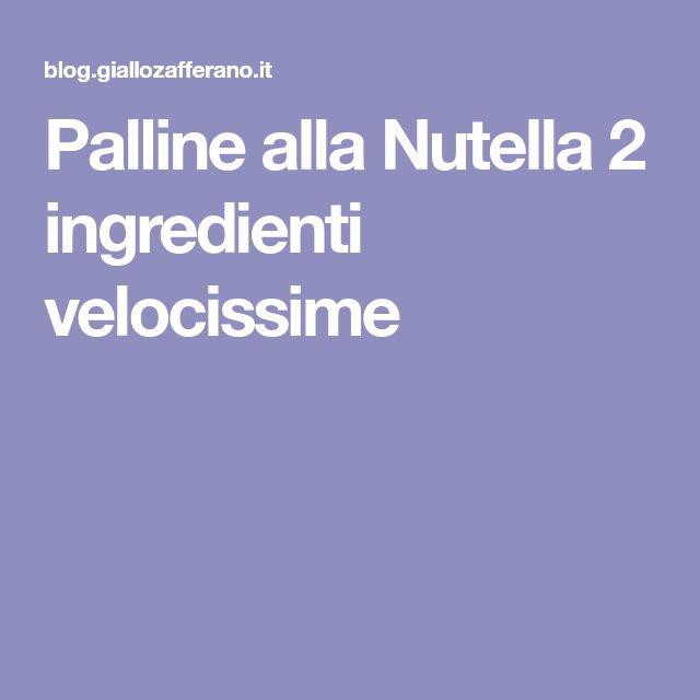 Palline alla Nutella 2 ingredienti velocissime
