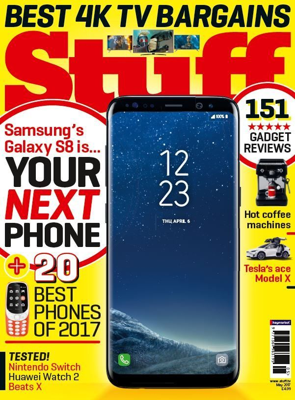 In this month's issue of Stuff - Samsung S8 + 20 best phones of 2017.  Best 4K TV bargains  151 gadget reviews  Tested - Nintendo Switch, Huawei Watch 2 & Beats X