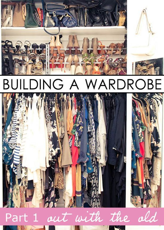 Building A Wardrobe - 4 part process for how to organize, build, and style an amazing wardrobe. PIN NOW READ LATER