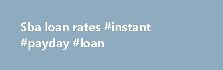 Sba loan rates #instant #payday #loan http://loan.remmont.com/sba-loan-rates-instant-payday-loan/  #sba loan rates # SBA Loans Our SBA department is experienced in simplifying the lending process to better meet each customer's specific needs. As a member of the Preferred Lender Program (PLP), we can obtain SBA approval on the same day. CBB Bank is committed to providing exceptional services for the success of our customers.…The post Sba loan rates #instant #payday #loan appeared first on…