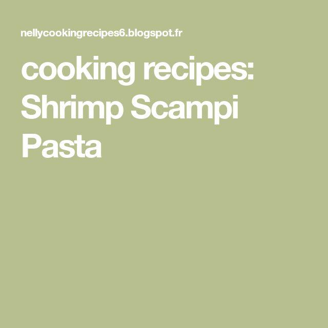cooking recipes: Shrimp Scampi Pasta