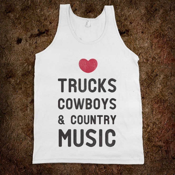 Trucks Cowboys & Country ( My Loves)
