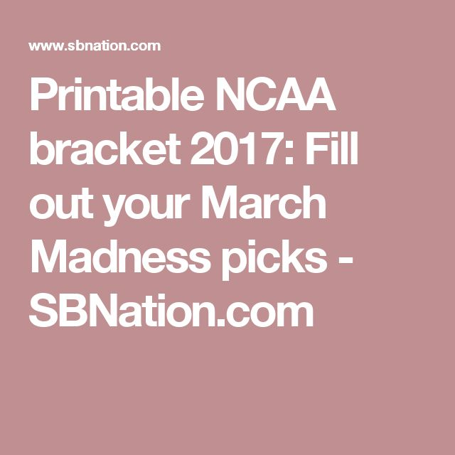 Printable NCAA bracket 2017: Fill out your March Madness picks - SBNation.com