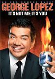 George Lopez: It's Not Me, It's You [DVD] [English] [2012]