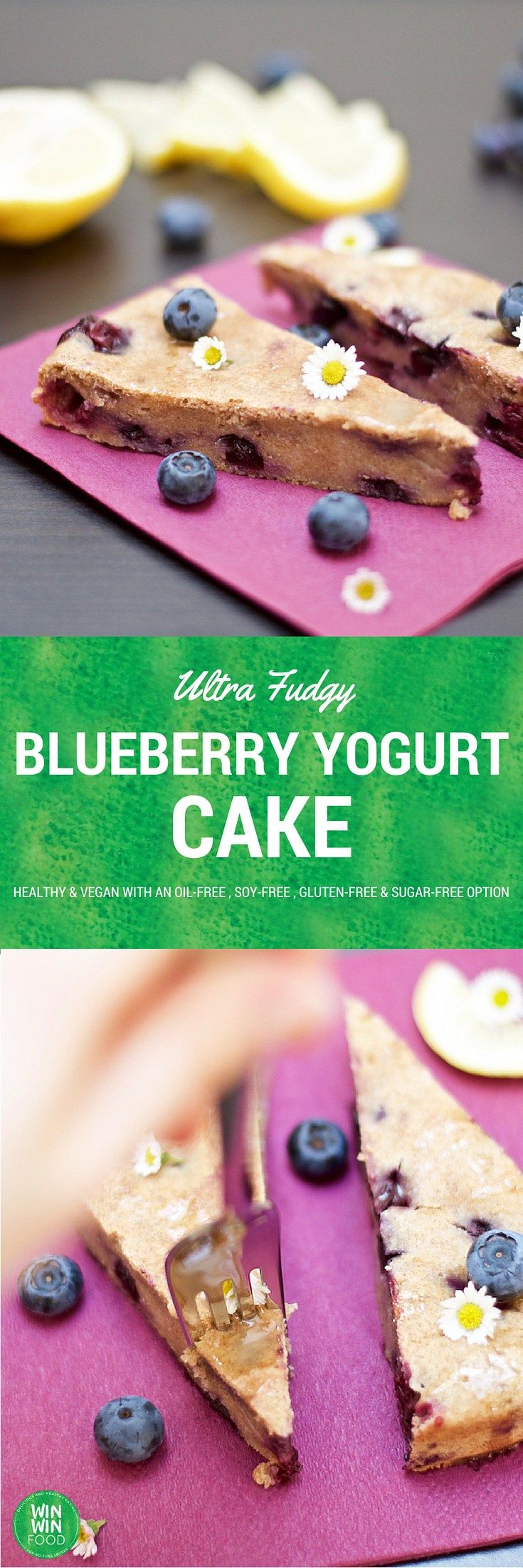 Blueberry Yogurt Cake   WIN-WINFOOD.com #healthy #vegan treat that has only 100 calories per slice and can be #glutenfree #oilfree and…