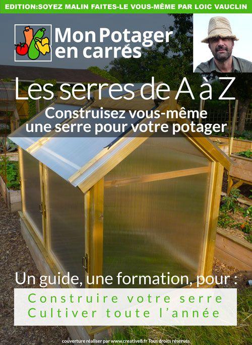 17 meilleures id es propos de fabriquer une serre sur pinterest serre bois palettes jardin Fabriquer serre de jardin
