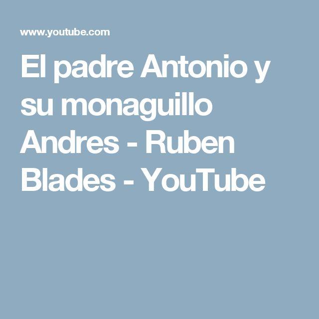 El padre Antonio y su monaguillo Andres - Ruben Blades - YouTube
