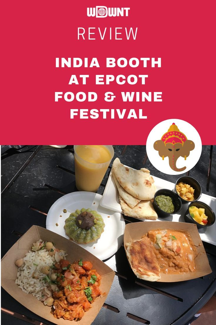 Review India At Epcot International Food Wine Festival 2018 Epcot Epcot Food Wine Festival