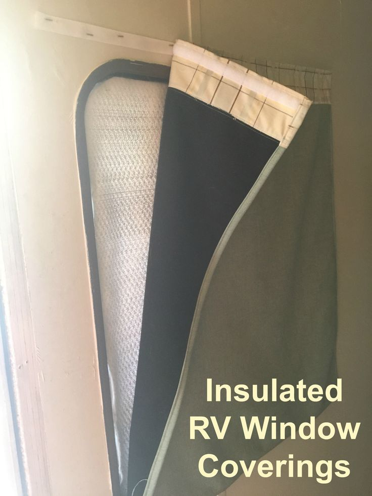 Rv Window Coverings For Hot And Cold Control The Temperature In Your Rv With Insulated