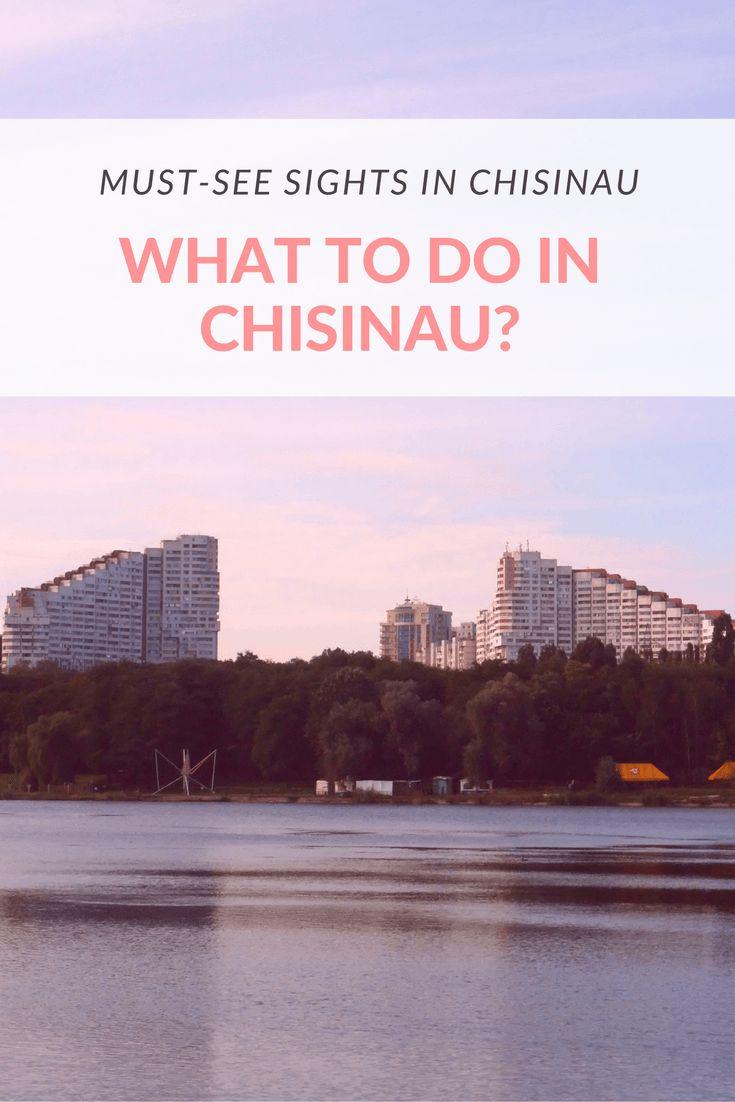 chisinau kishinev what do to in chisinau moldova