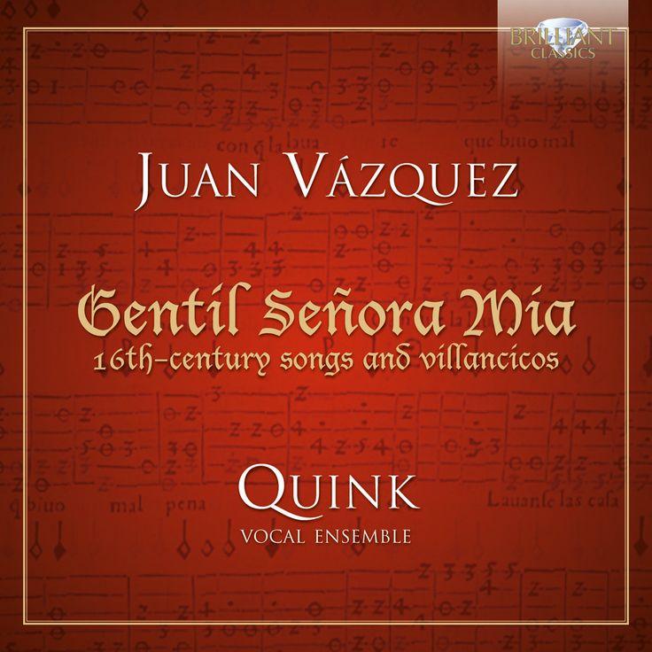 Juan Vasquez - Vasquez: Gentil Senora Mia: 16th Century Songs