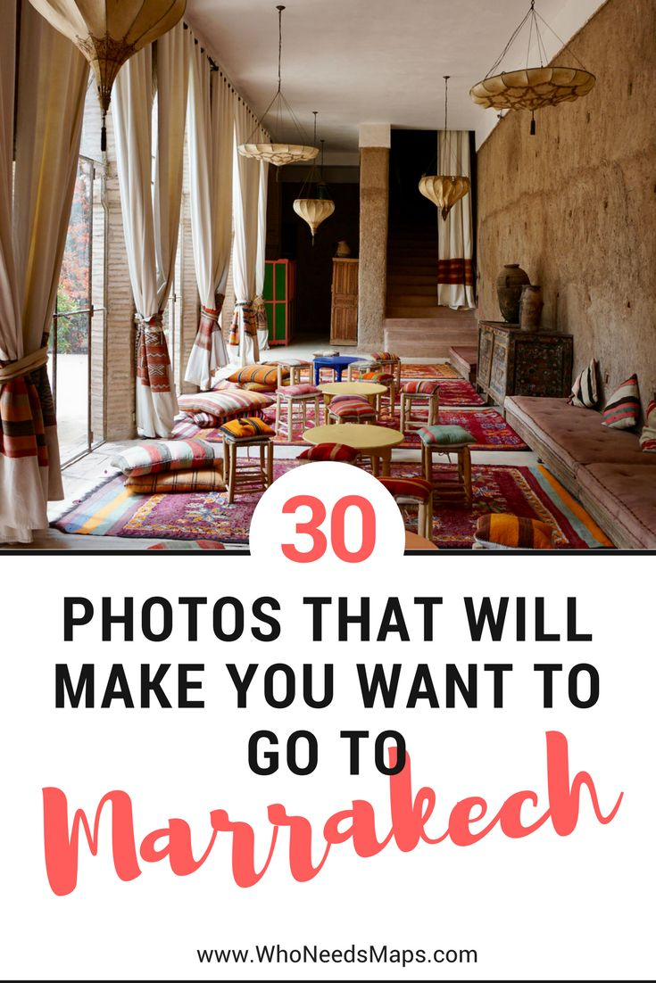 30 Pictures that will Make You Book Your Next Flight to Marrakech