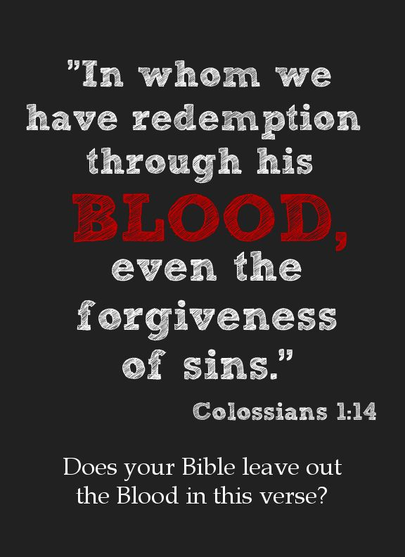 Colossians 1:14 in the King James Bible - What can wash away my sin?  Nothing but the blood of Jesus!