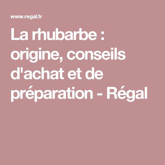 La rhubarbe : origine, conseils d'achat et de préparation - Régal