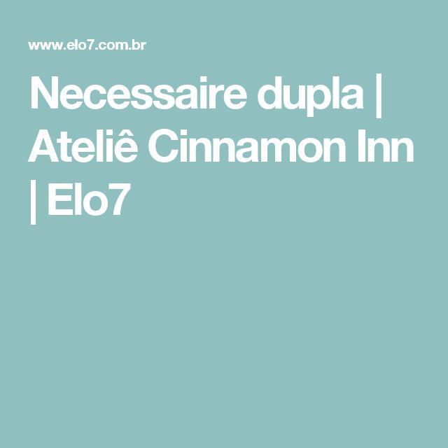 Necessaire dupla | Ateliê Cinnamon Inn | Elo7
