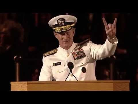 "10 Life Lessons from a NAVY Seal - University of Texas at Austin 2014 Commencement Address..If you want to change the world... ""What starts here changes the world""...So, what starts here can indeed change the world, but the question is… what will the world look like after you change it?"""