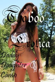Daddy/Daughter Camp: Taboo Erotica   Overview  It should've been a trust camp for stepdads and rebellious daughters, but it turned out to be an awakening Trish never anticipated. A different side of her gets unleashed inside those woods and she ends up breeding like the animal she is. The only problem...her breeding partner is her stepdad. After she witnesses another daddy/daughter couple, Trish questions the tension between her and Billy for all those years. Get ready for a wild ride.