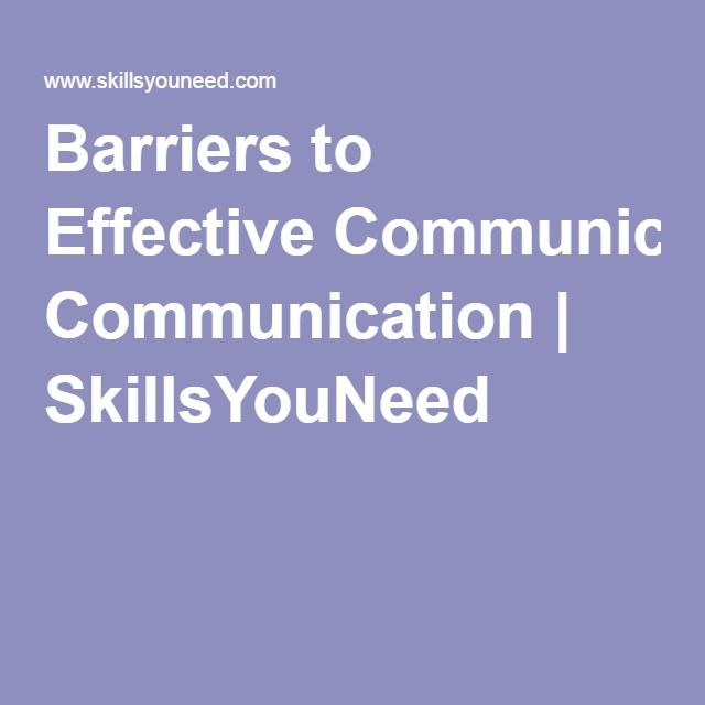Barriers to Effective Communication | SkillsYouNeed