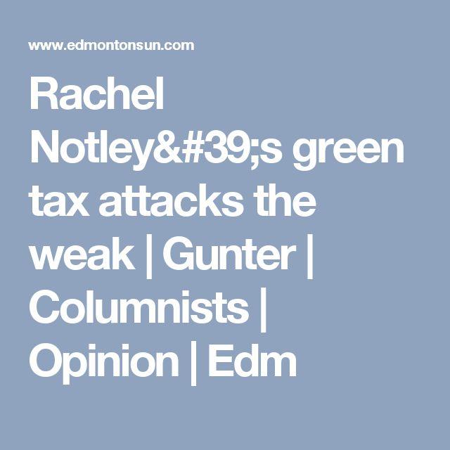 Rachel Notley's green tax attacks the weak | Gunter | Columnists | Opinion | Edm