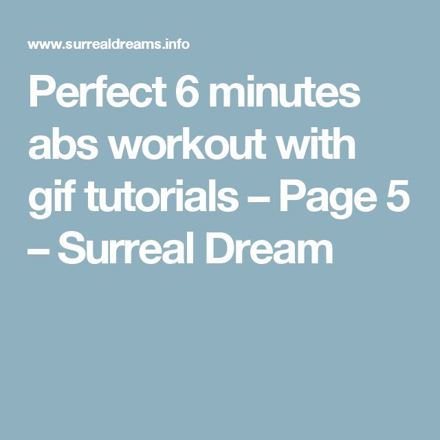 Perfect 6 minutes abs workout with gif tutorials – Page 5 – Surreal Dream