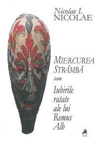 Recenzie – Miercurea strâmbă, de Nicolae I. NICOLAE http://scrieliber.ro/recenzie-miercurea-stramba-de-nicolae-i-nicolae/