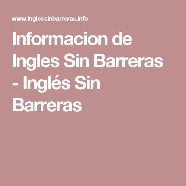 Informacion de Ingles Sin Barreras - Inglés Sin Barreras