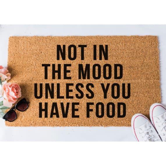 Not In The Mood Unless You Have Food Doormat Funny Doormat Etsy Funny Doormats Door Mat Custom Doormat