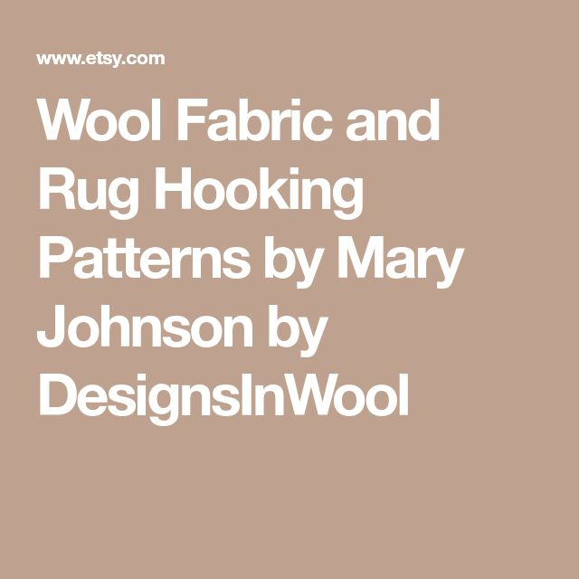 Wool Fabric and Rug Hooking Patterns by Mary Johnson by DesignsInWool