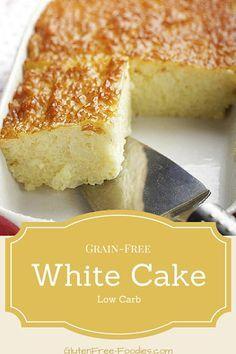 GRAIN FREE WHITE CAKE {LOW CARB}