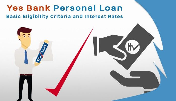 Yes Bank Personal Loan Eligibility Criteria And Interest Rates In Delhi Ncr Personal Loans Yes Bank Bank Interest