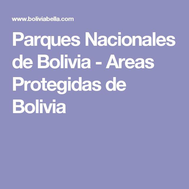Parques Nacionales de Bolivia - Areas Protegidas de Bolivia