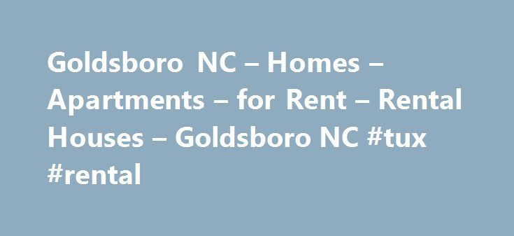 Goldsboro NC – Homes – Apartments – for Rent – Rental Houses – Goldsboro NC #tux #rental http://rentals.remmont.com/goldsboro-nc-homes-apartments-for-rent-rental-houses-goldsboro-nc-tux-rental/  #houses/apartments for rent # Homes for Rent – Rental Property Management Goldsboro NC Golden Key Rentals is a rental property management company in Goldsboro North Carolina. We specialize in managing rental houses for property owners so they don't have to worry about the day to day details of…