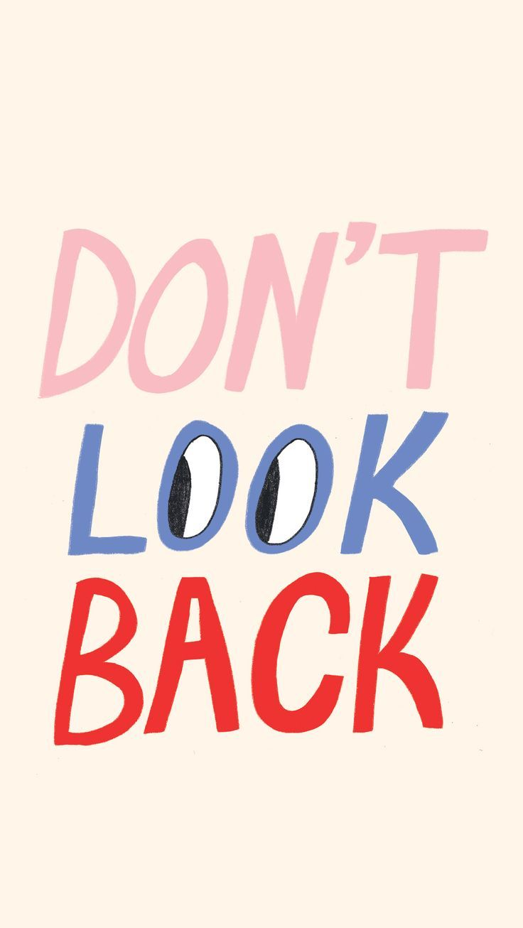 Don't look back. | @andwhatelse