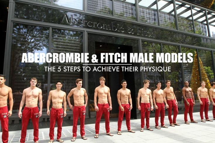 Abercrombie & Fitch Male Model Workout and Diet | Royal Fashionist