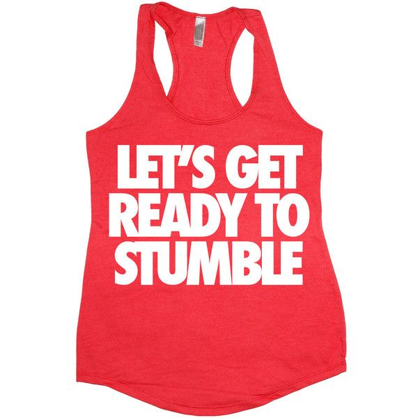 Let's Get Ready to Stumble Tank Top Women's Funny Bachelorette Party... (925 INR) ❤ liked on Polyvore featuring tops, black, tanks, women's clothing, racer back tank, print tank, neon tank, black racerback tank top and black racerback tank