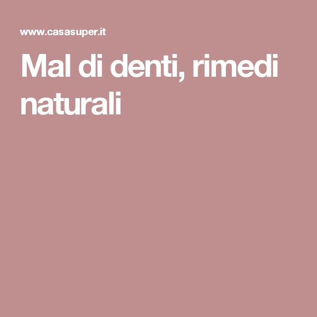 Mal di denti, rimedi naturali