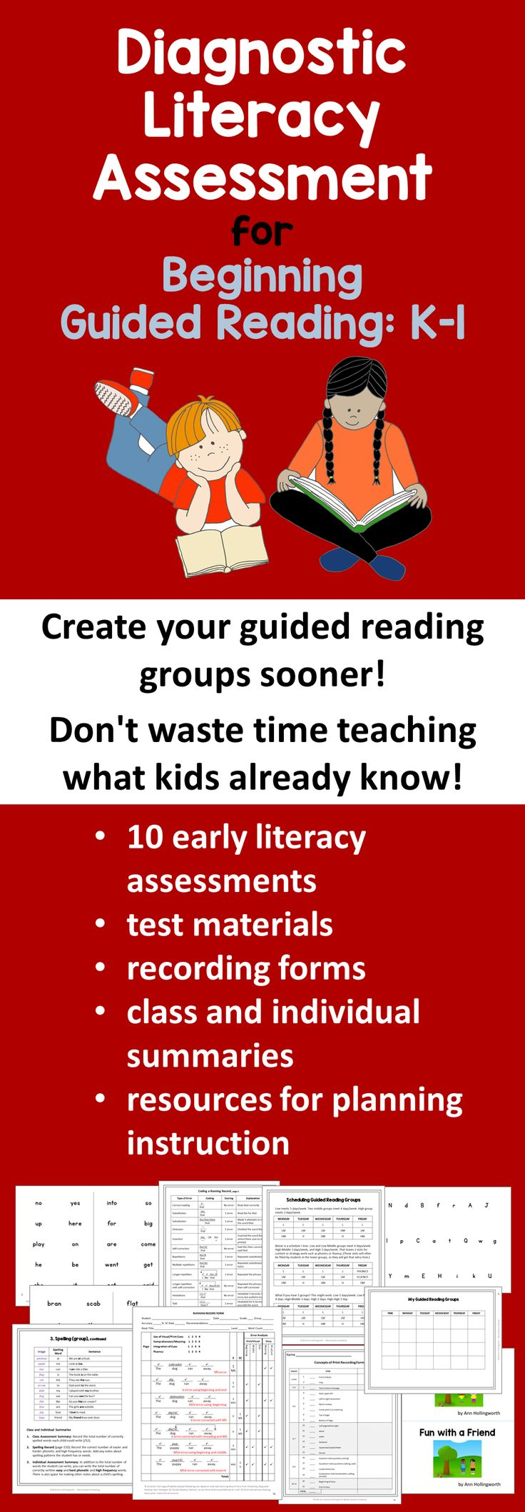 Diagnostic Literacy Assessment for Beginning Guided Reading: K-1 Create guided reading groups sooner! Gather information about your kindergarten or 1st grade students to prepare for guided reading. 10 early literacy diagnostic assessments; test materials (except for leveled books); recording forms; class and individual summaries for compiling results; resources for sorting out,scheduling, and planning guided reading groups.