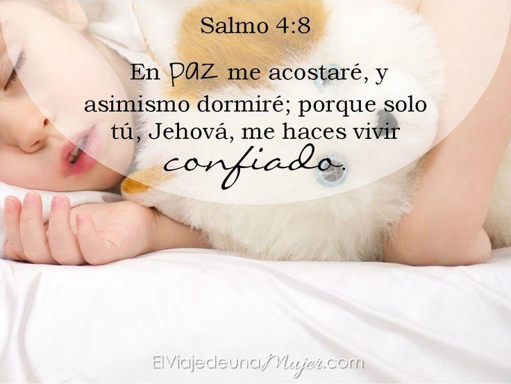 Salmos 4:8 En paz me acostaré, y asimismo dormiré; Porque solo tú, Jehová, me haces vivir confiado. ♔
