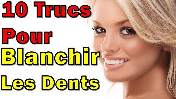 Comment Avoir Les Dents Blanches : 10 Trucs Pour Blanchir Les Dents