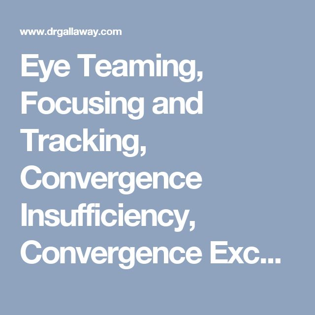 Eye Teaming, Focusing and Tracking, Convergence Insufficiency, Convergence Excess, Michael Gallaway, OD | Vision Therapy for Children and Adults, Dr. Michael Gallaway