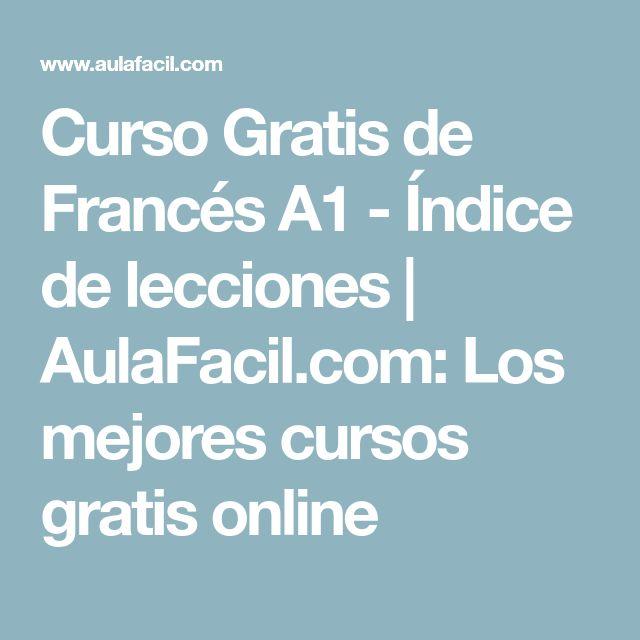 Curso Gratis de Francés A1 - Índice de lecciones   AulaFacil.com: Los mejores cursos gratis online