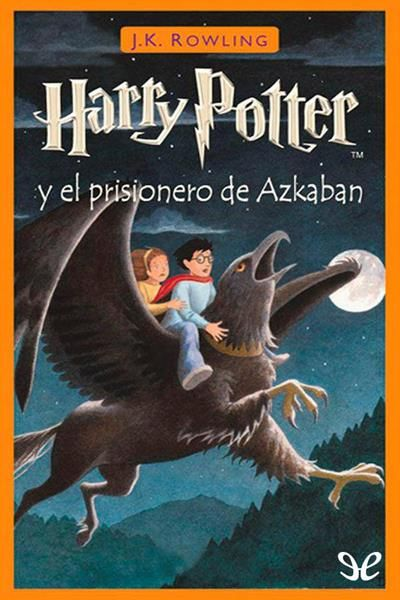 Harry Potter y el prisionero de Azkabán - http://descargarepubgratis.com/book/harry-potter-y-el-prisionero-de-azkaban/