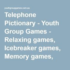 Telephone Pictionary – Youth Group Games – Relaxing games, Icebreaker games, Mem…