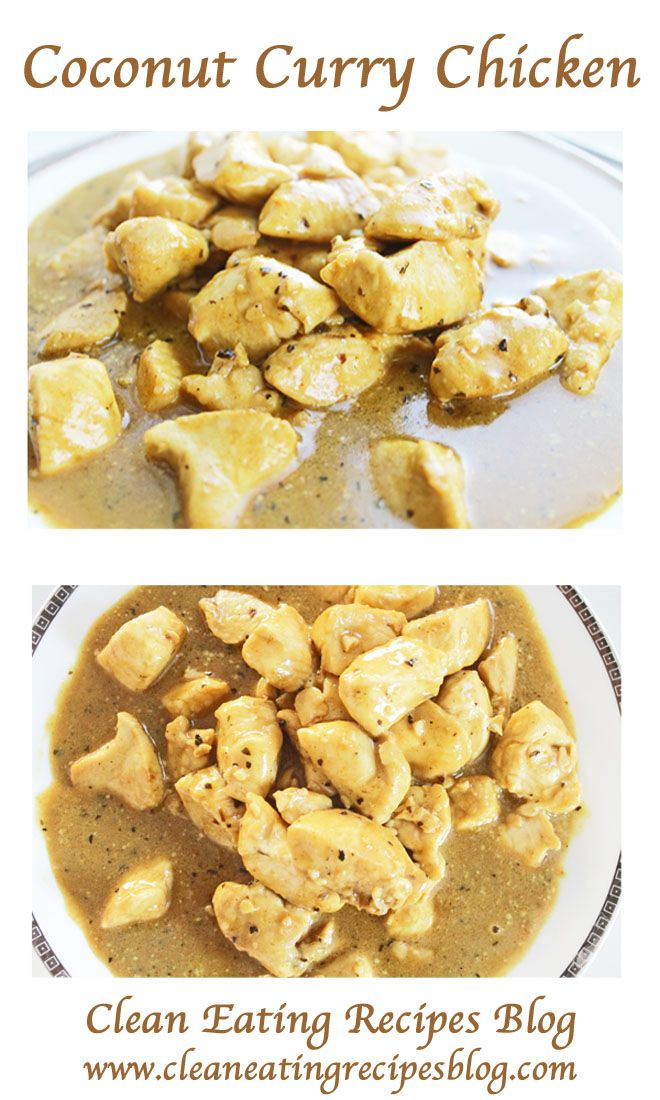 Healthy dinner recipe for clean eating: coconut curry chicken. Enjoy! #cleaneating #cleaneatingdiet #cleaneatingrecipes #healthyrecipes #weightlossrecipes