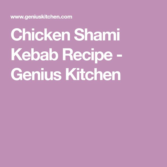 Chicken Shami Kebab Recipe - Genius Kitchen