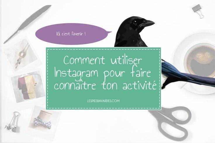 Comment utiliser Instagram pour faire connaître ton activité - https://lespiesbavardes.com/utiliser-instagram-faire-connaitre-activite/