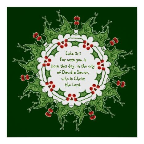 #christmas #art #posters Luke 2:11 Scripture for Christmas with Holly Poster