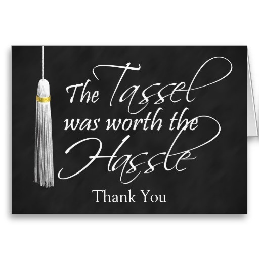 Thank You For Your Generous Gift Quotes: The Tassel Was Worth The Hassle Personalized Graduation