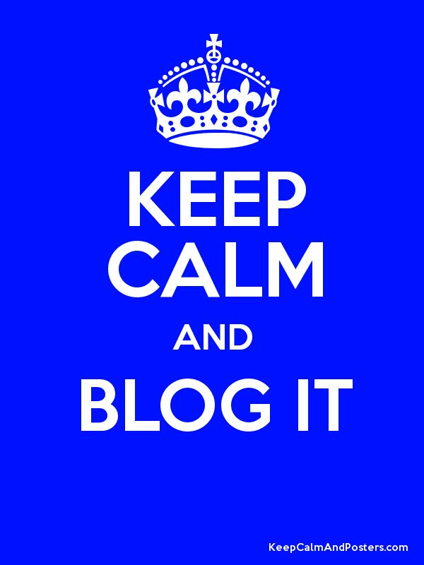 Keep Calm and BLOG IT  Poster