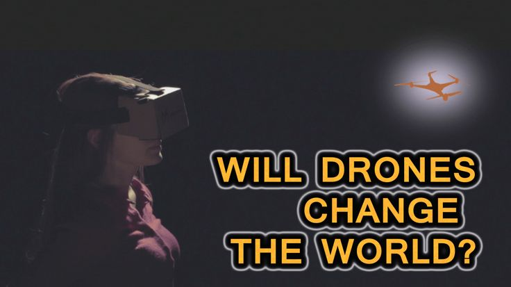 Are Drones Going to Change the World?